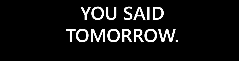 Yesterday You Said Tomorrow
